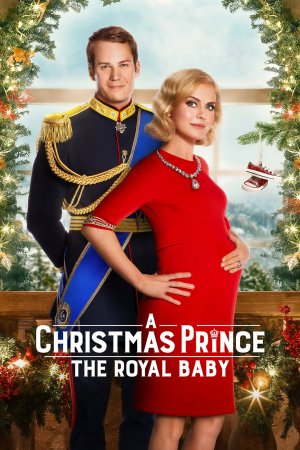 A Christmas Prince : The Royal Baby